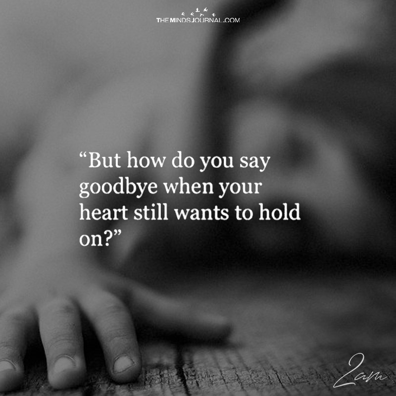 But How Do You say Goodbye