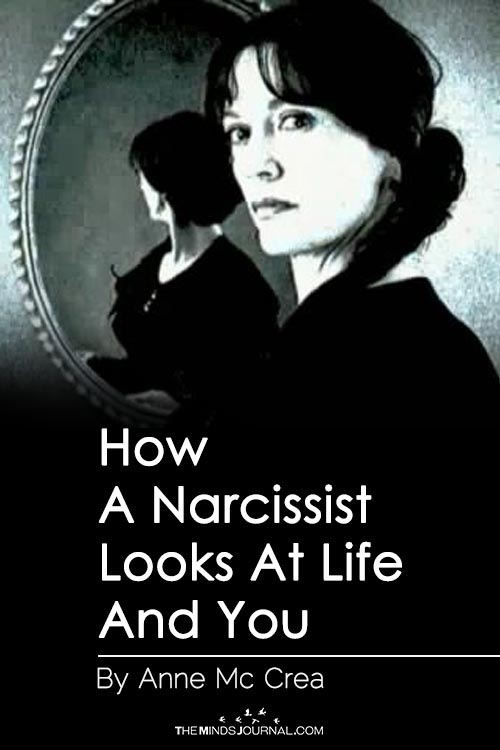 How A Narcissist Looks At Life And You