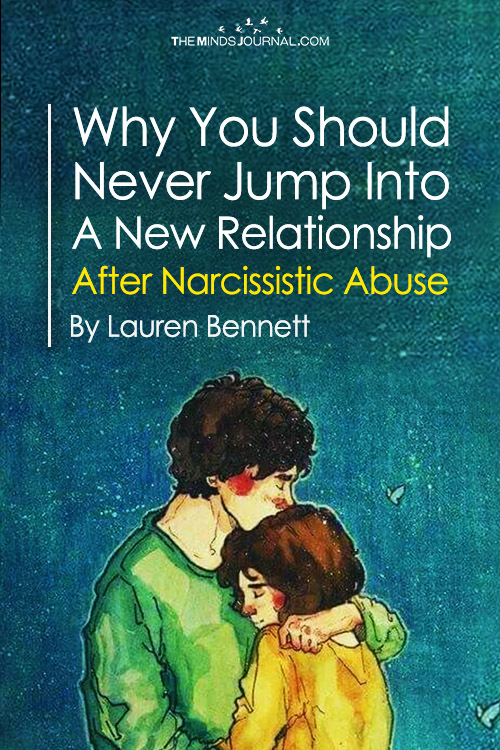 Why You Should Never Jump Into A New Relationship After Narcissistic Abuse