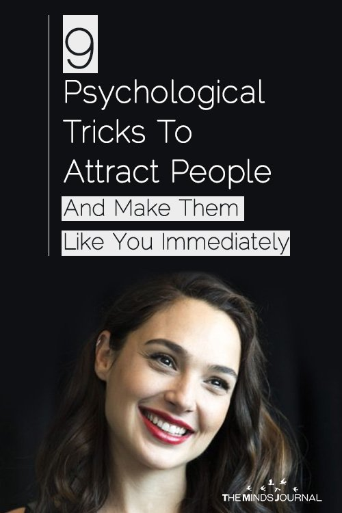9 Psychological Tricks To Attract People And Make Them Like You Immediately