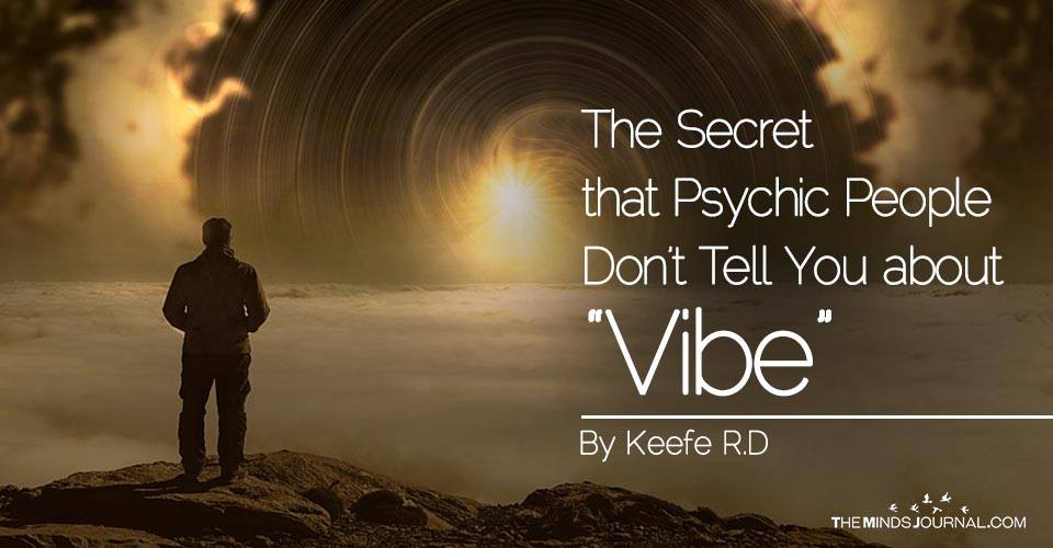 """The Secret that Psychic People Don't Tell You about """"Vibe"""""""