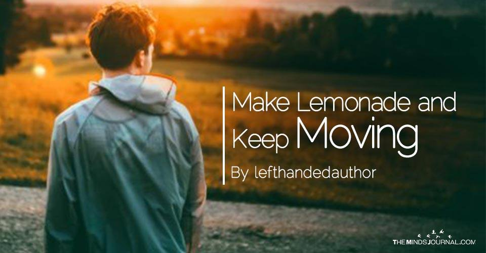 Make Lemonade and Keep Moving