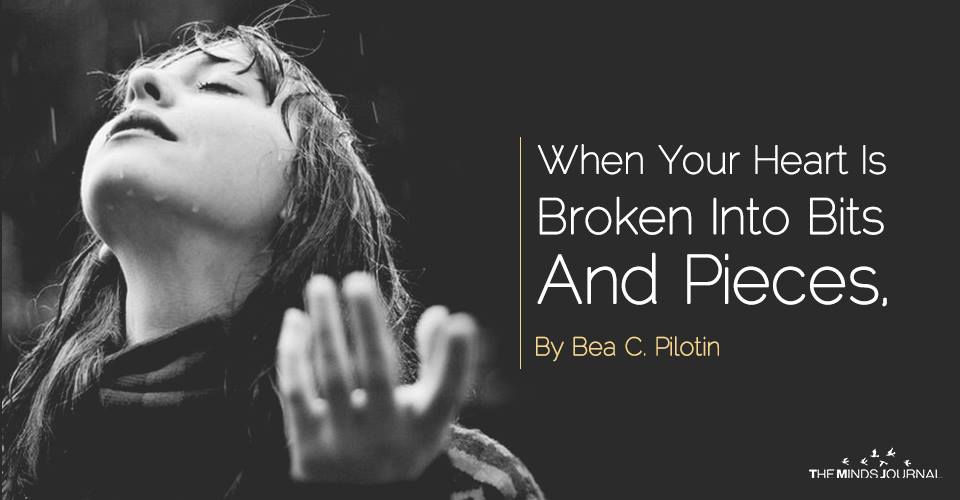 When Your Heart Is Broken Into Bits And Pieces, Allow God To Touch Your Soul With His Peace And Love