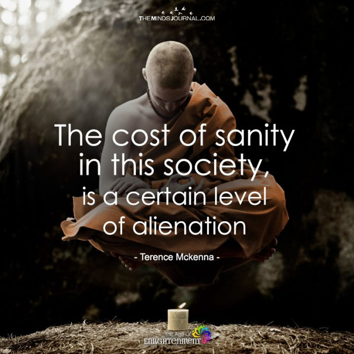 The Cost Of Sanity In This Society