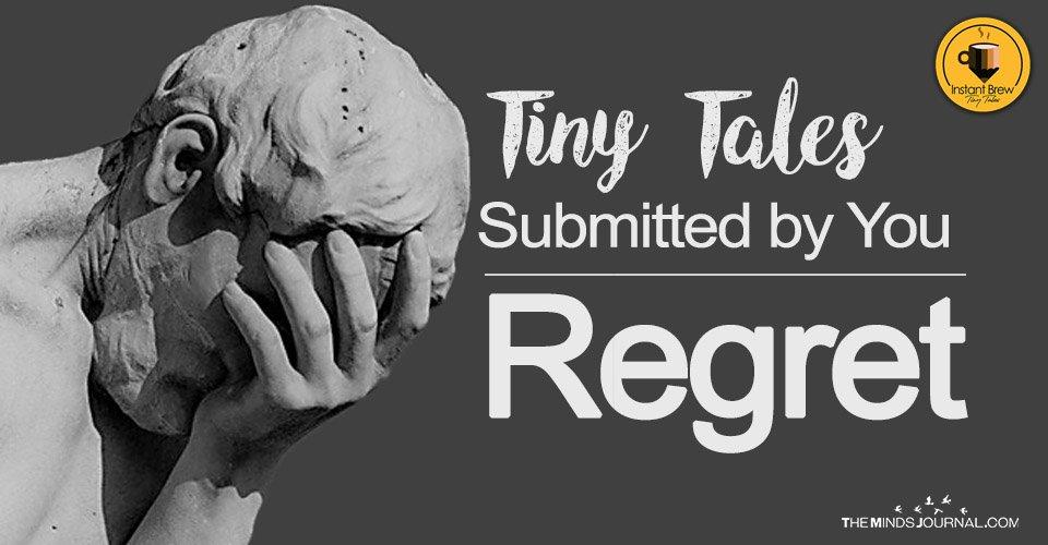'Regret' Tiny Tales