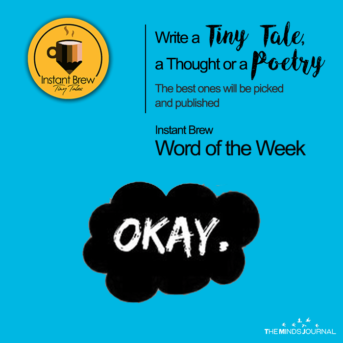 Instant Brew Word Of The Week, 'Okay'  ( 3 March 2018 – 9 March 2018)