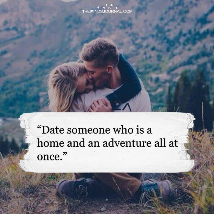 Date Someone Who Is A Home And Adventure