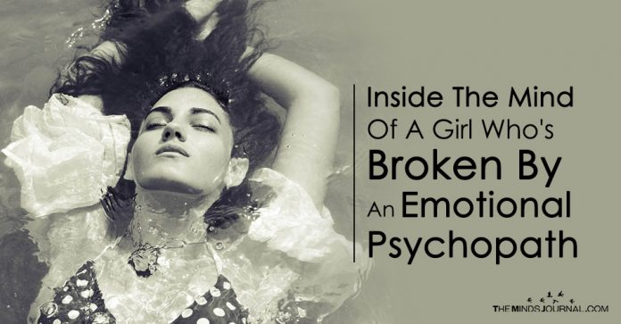 Inside The Mind Of A Girl Who's Broken By An Emotional Psychopath