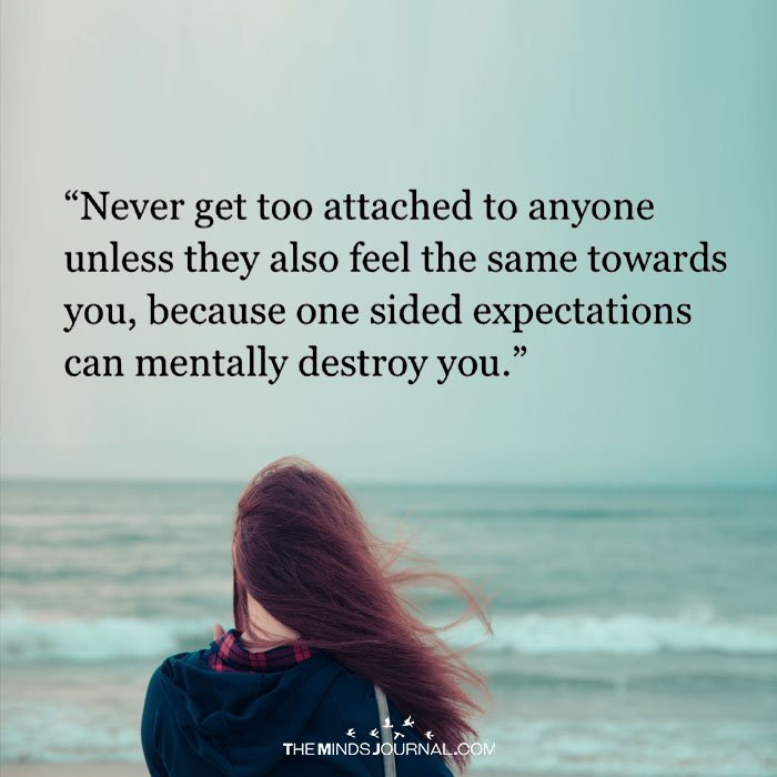 Never Get Too Attached To Anyone The Minds Journal