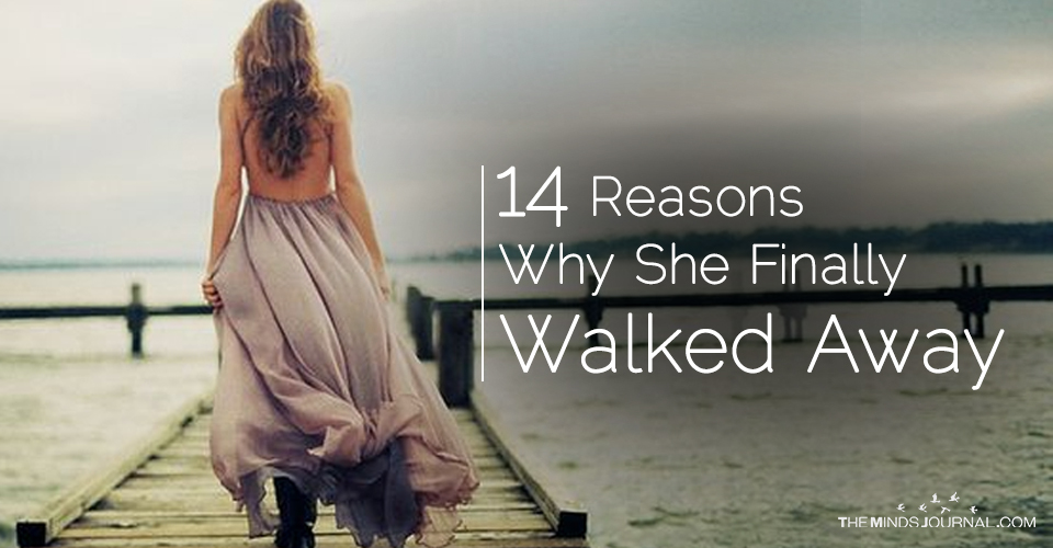 14 Reasons Why She Finally Walked Away