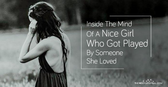 Inside The Mind Of A Nice Girl Who Got Played By Someone She Loved