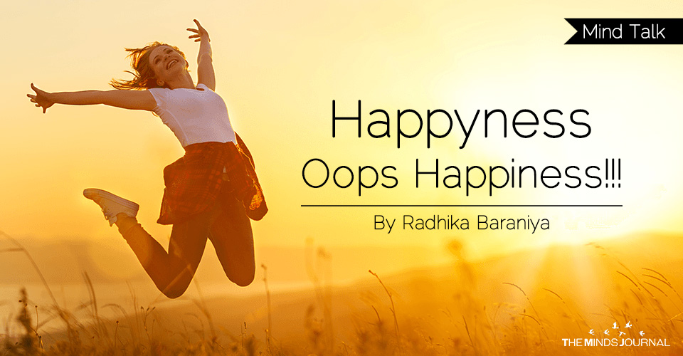 Happyness Oops Happiness!!!