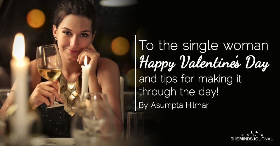 To the single woman- Happy Valentine's Day and tips for making it through the day!