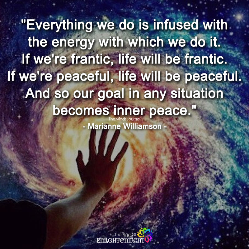 Everything We do Is Infused With The Energy Which We Do It