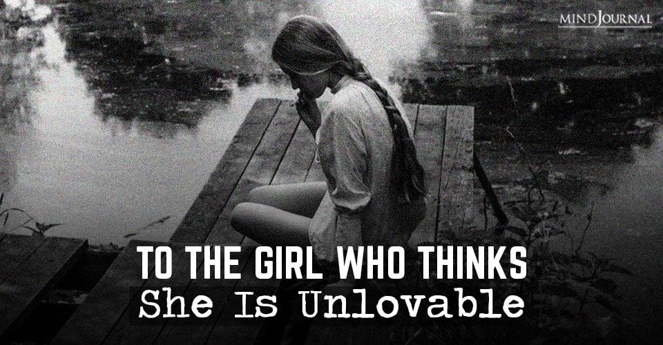Girl Who Thinks She Unlovable