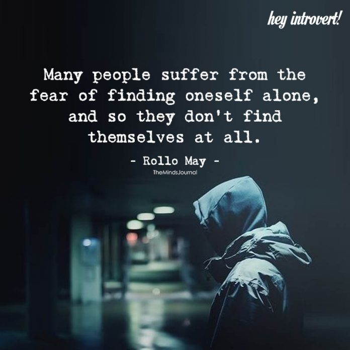 Many People Suffer From The Fear Of Finding Oneself Alone