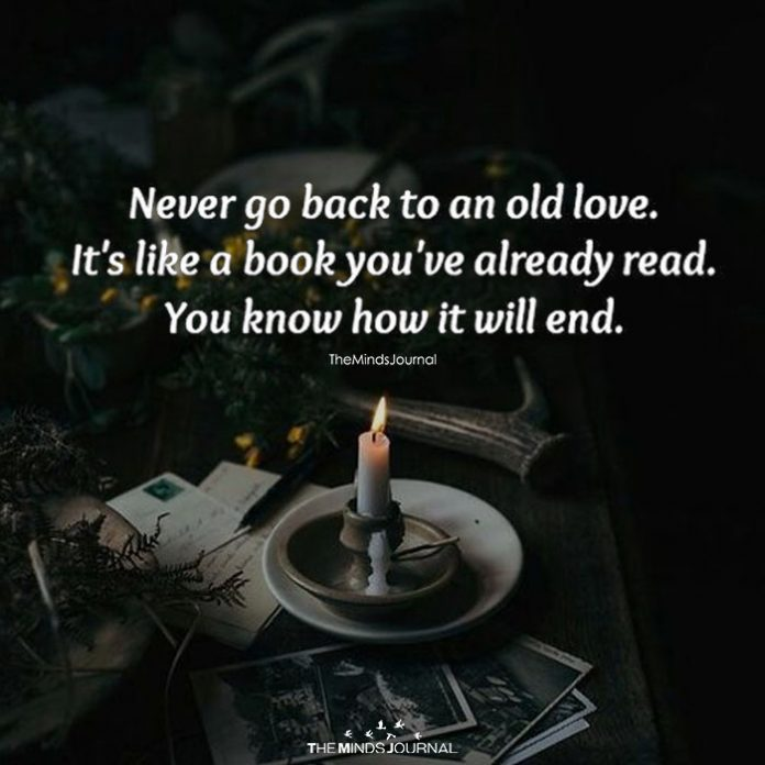 Never Go Back To Your Old Love
