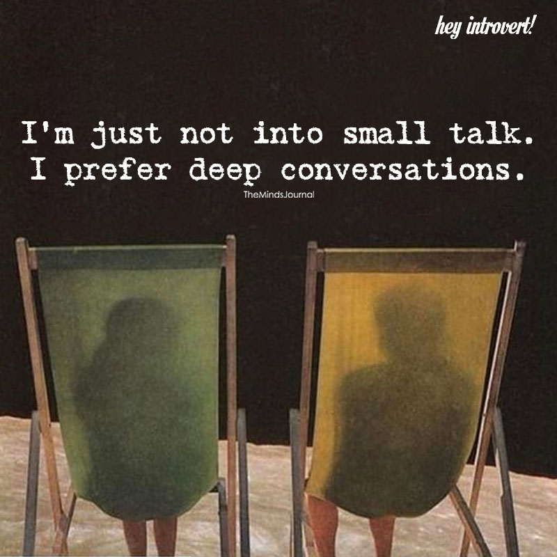 I'm Just Not Into Small Talk
