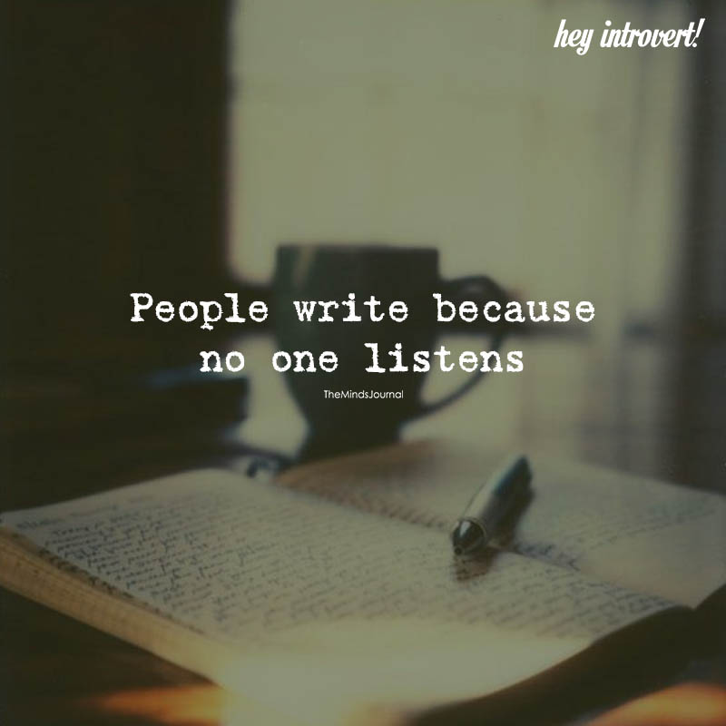People Write Because No One Listens