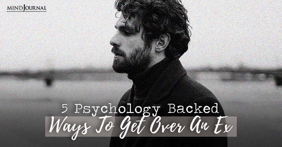 Psychology Ways Get Over Ex