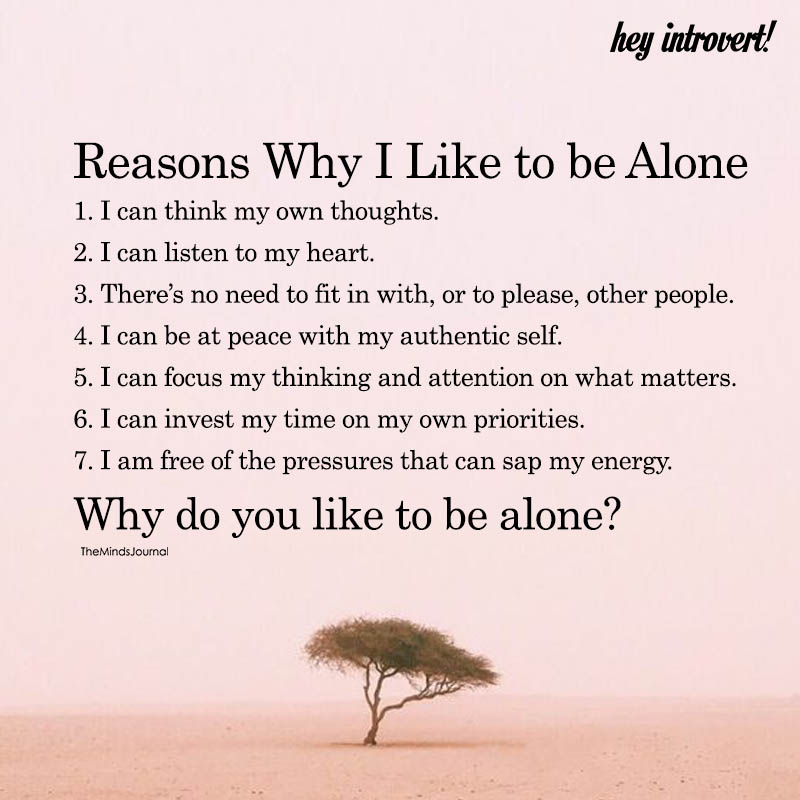 Reasons Why I Like To Be Alone