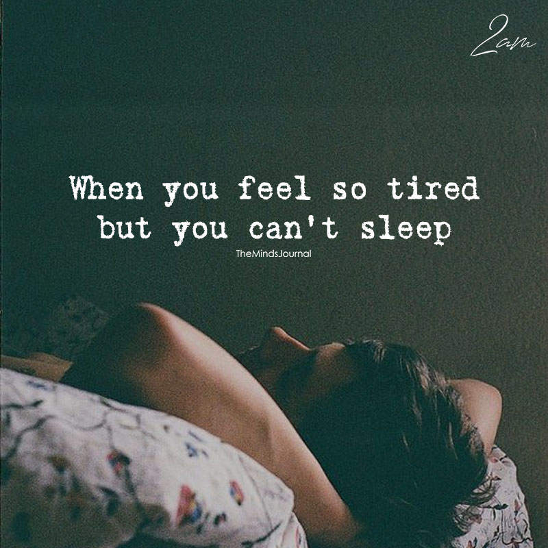 When You Feel So Tired