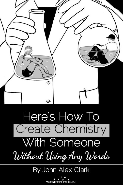 Here's Exactly What You Need To Do To Create Chemistry With Someone