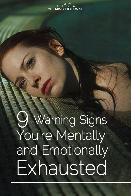 9 Warning Signs You're Mentally and Emotionally Exhausted!