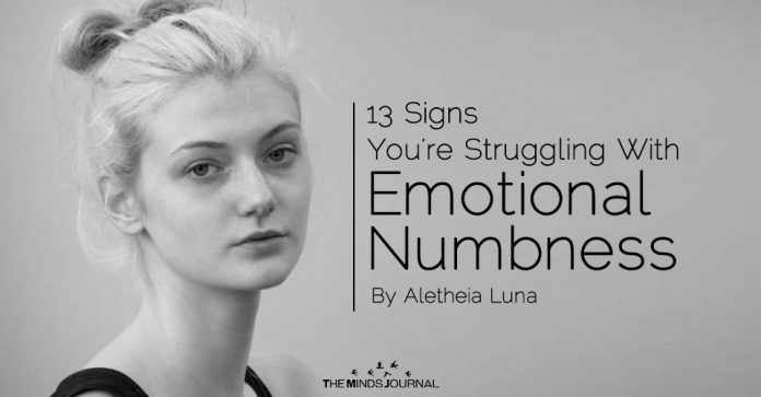 13 Signs You're Struggling With Emotional Numbness (The Secret Illness)