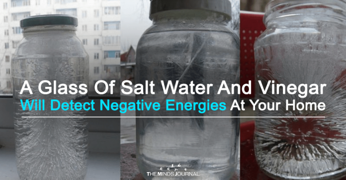 A Glass Of Salt Water And Vinegar Will Detect Negative Energies In Your Home