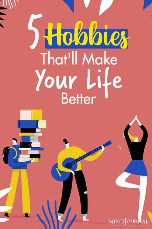 hobbies that make your life better pin