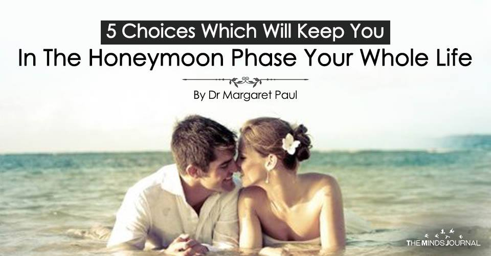 5 Choices That'll Keep You In The Honeymoon Phase Your Whole Life