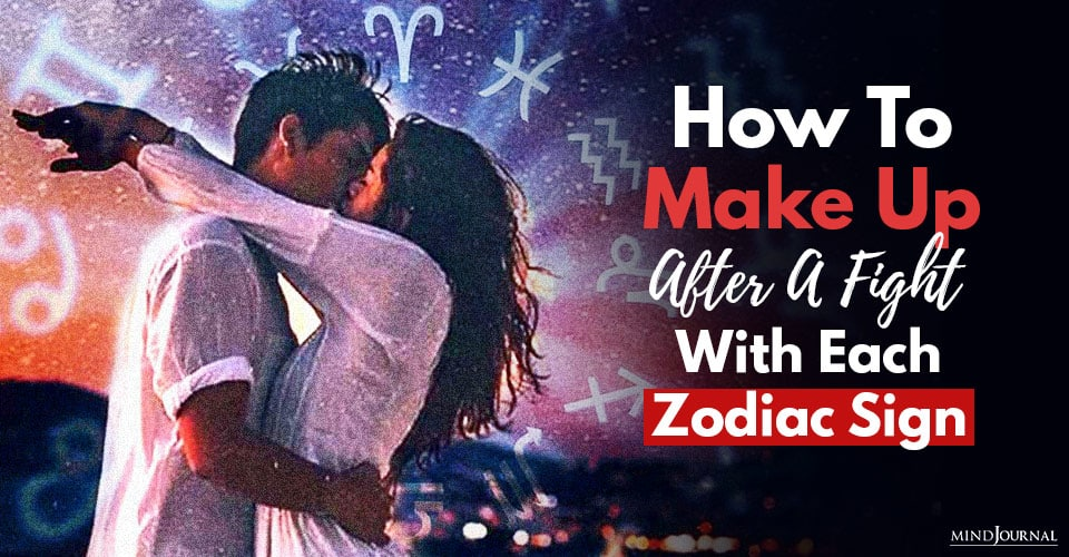 how to make up after a fight with each zodiac sign