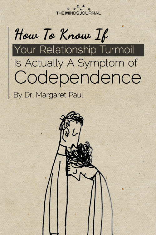 How To Know If Your Relationship Turmoil Is Actually A Symptom Of Codependence