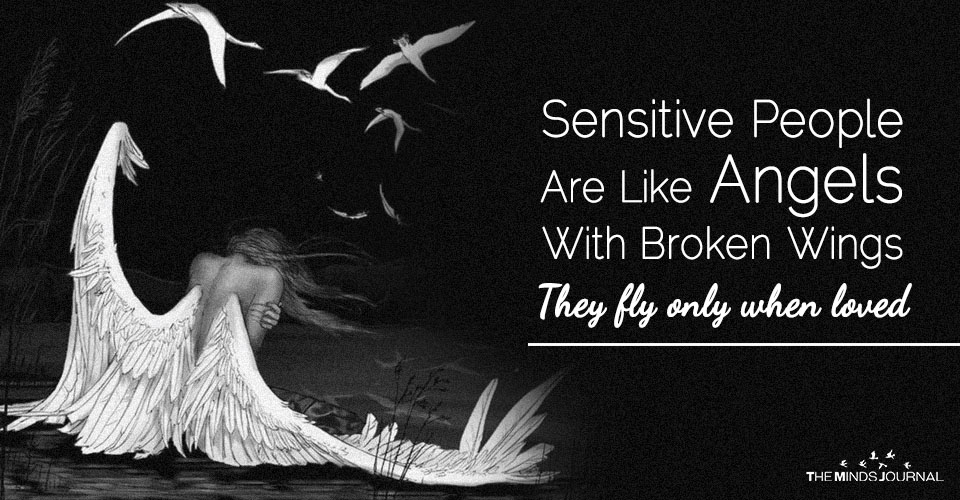 Angels With Broken Wings Are Among Us: They Are The People Who Are Highly Sensitive.
