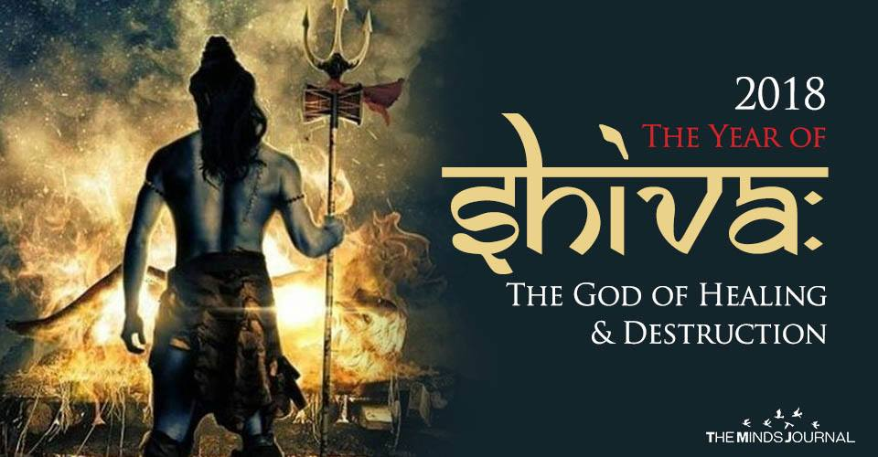 2018 - The Year of Shiva: The God of Healing & Destruction