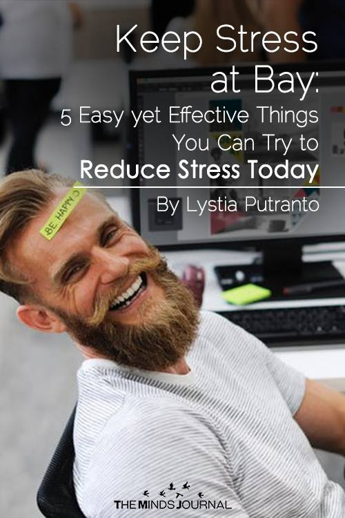 Keep Stress at Bay: 5 Easy yet Effective Things You Can Try to Reduce Stress Today