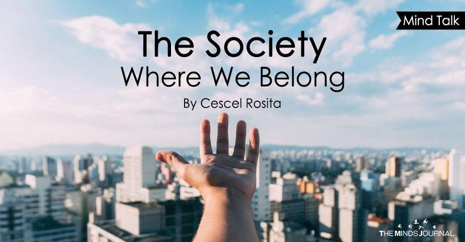 The Society Where We Belong