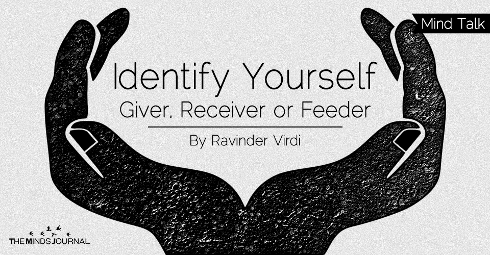 Identify Yourself – Giver, Receiver or Feeder….