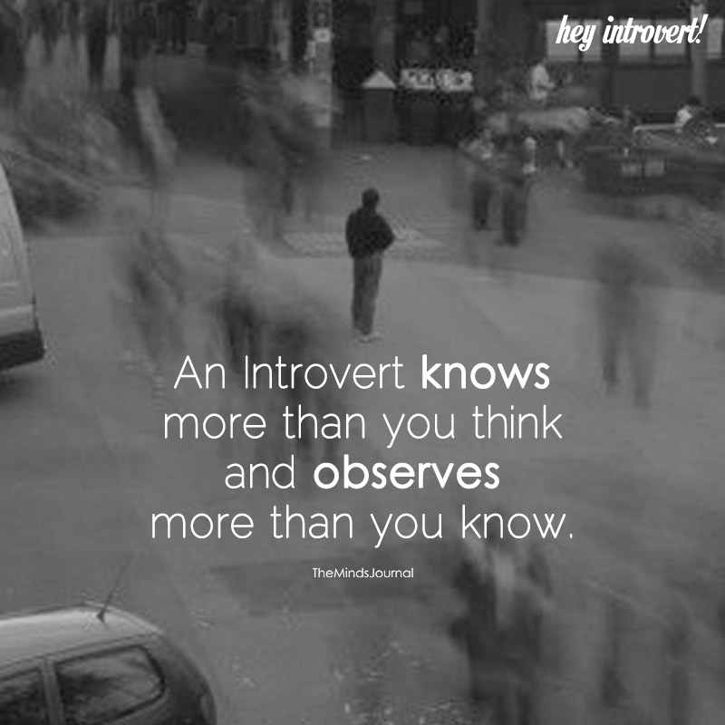 An Introvert Knows More Than You Think