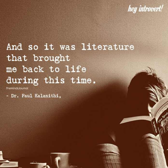 And So it Was Literature That Brought Me Back