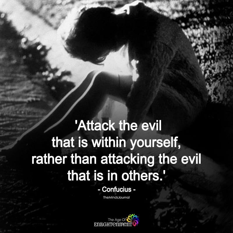 Attach The Evil That Is Within Yourself