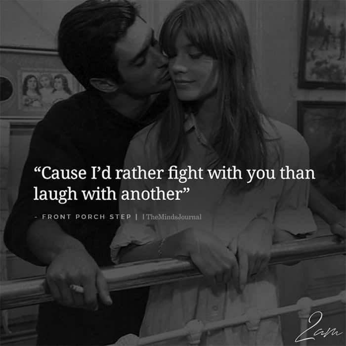 Cause I'd Rather Fight With You