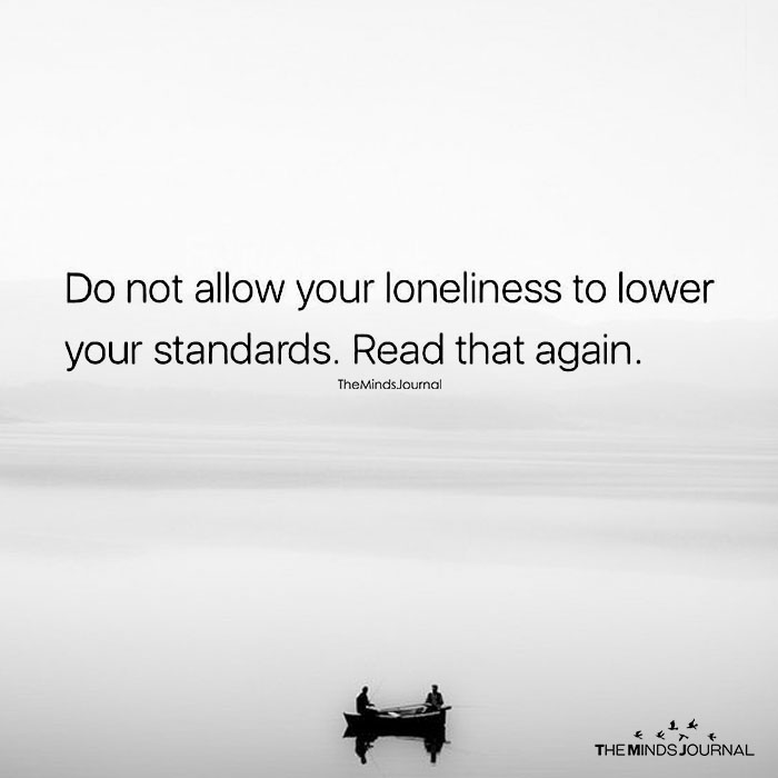 Do Not Allow Your Loneliness
