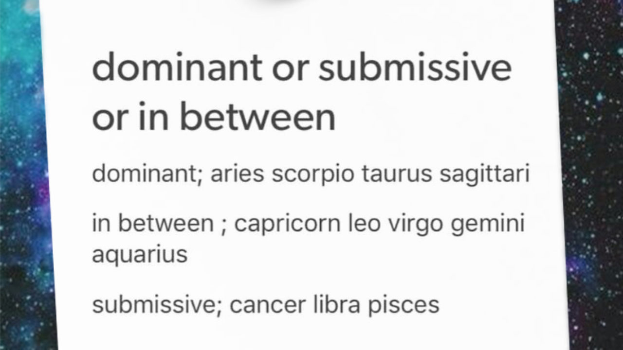 Signs As Dominant Or Submissive or In Between