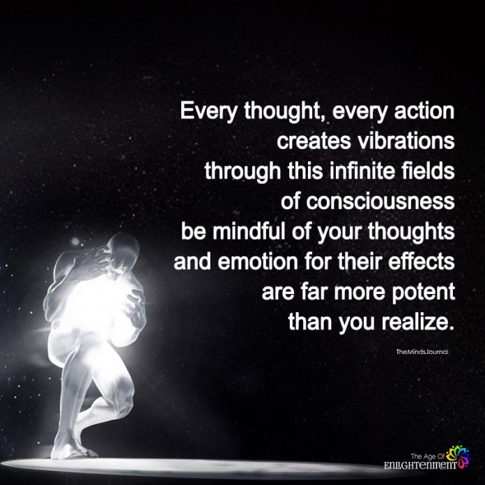 Every Thoughts, Every Action Creates Vibrations
