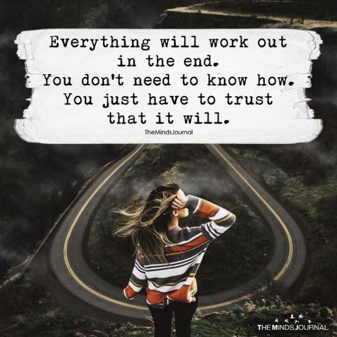 It Will All Work Out In The End Quotes: Everything Will Work Out In The End