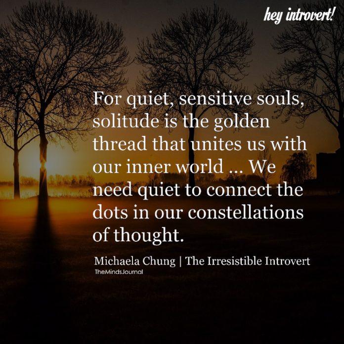 Foe Quiet, Sensitive Souls, Solitude Is The Golden Thread