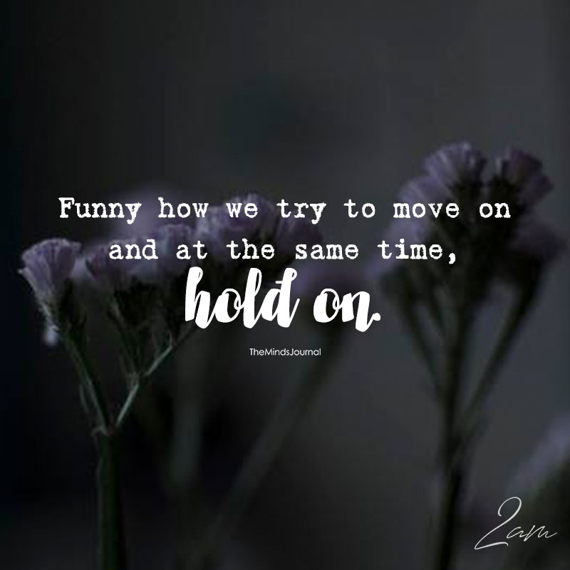 Funny How We Try To Move On