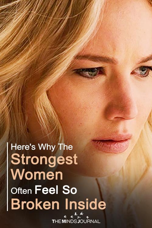 Here's Why The Strongest Women Often Feel So Broken Inside